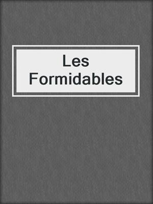cover image of Les Formidables