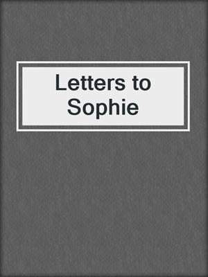 cover image of Letters to Sophie