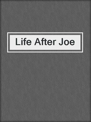 cover image of Life After Joe