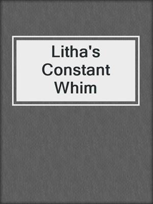 cover image of Litha's Constant Whim