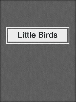 cover image of Little Birds