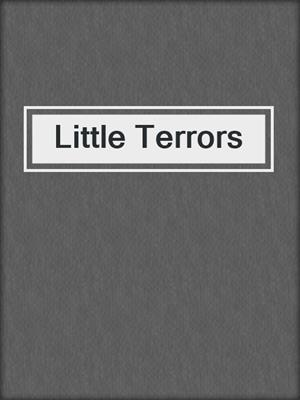 cover image of Little Terrors