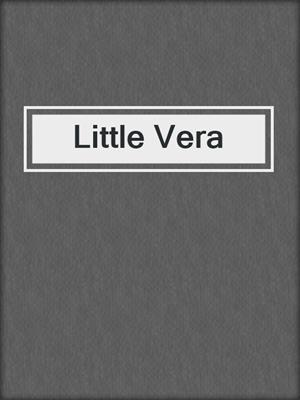 cover image of Little Vera
