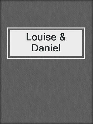 cover image of Louise & Daniel