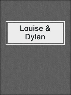 cover image of Louise & Dylan