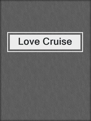 cover image of Love Cruise