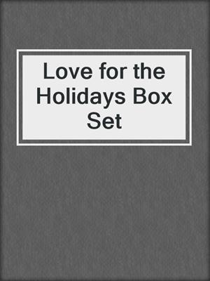 cover image of Love for the Holidays Box Set