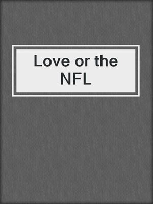 cover image of Love or the NFL