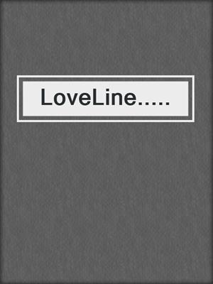 cover image of LoveLine.....