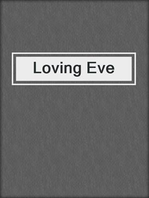 cover image of Loving Eve