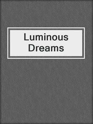 cover image of Luminous Dreams