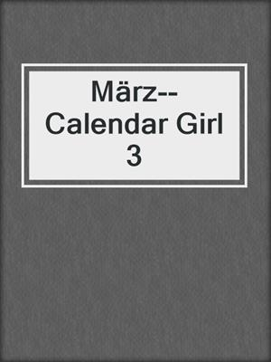 cover image of März--Calendar Girl 3
