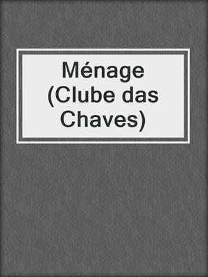 cover image of Ménage (Clube das Chaves)