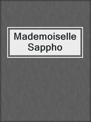 cover image of Mademoiselle Sappho