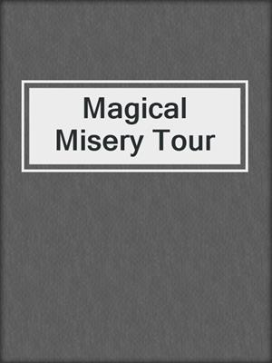 cover image of Magical Misery Tour