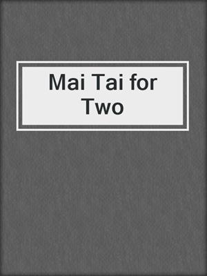 cover image of Mai Tai for Two