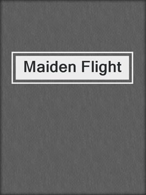 cover image of Maiden Flight