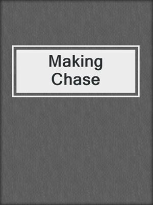 cover image of Making Chase