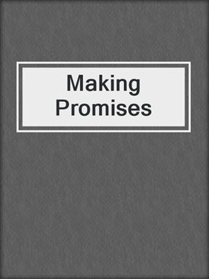 cover image of Making Promises