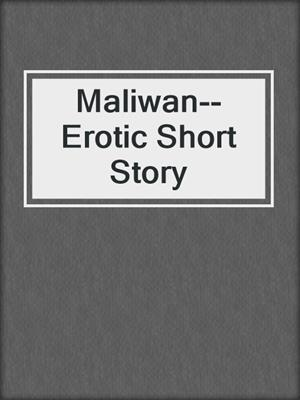 cover image of Maliwan--Erotic Short Story