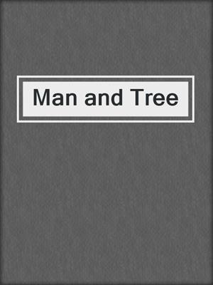 cover image of Man and Tree