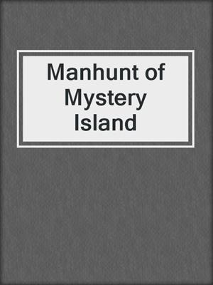 cover image of Manhunt of Mystery Island