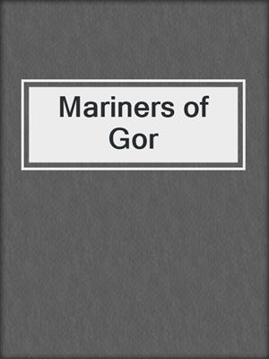 cover image of Mariners of Gor