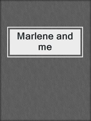 cover image of Marlene and me