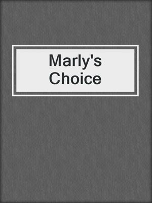cover image of Marly's Choice