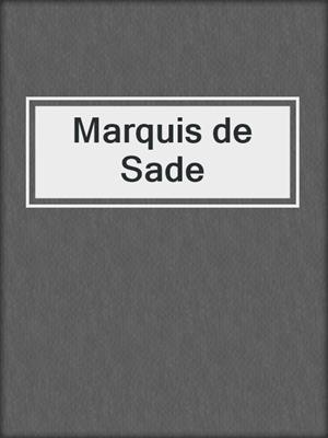 cover image of Marquis de Sade