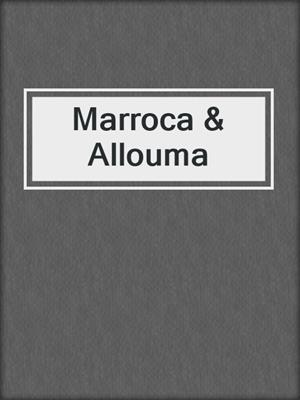 cover image of Marroca & Allouma
