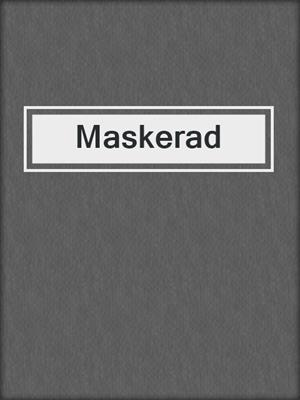 cover image of Maskerad