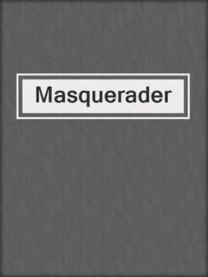 cover image of Masquerader
