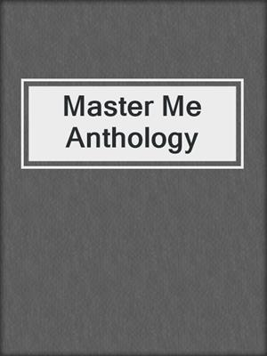 cover image of Master Me Anthology