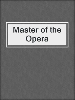 cover image of Master of the Opera