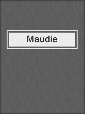cover image of Maudie
