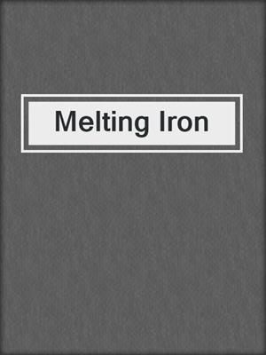 cover image of Melting Iron