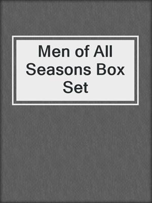 cover image of Men of All Seasons Box Set