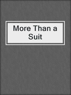 cover image of More Than a Suit