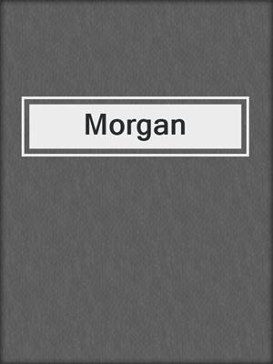 cover image of Morgan