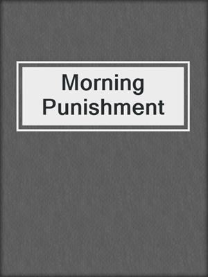 cover image of Morning Punishment