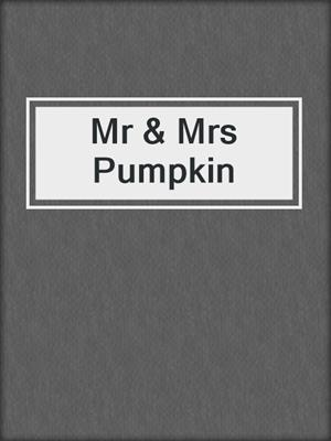 cover image of Mr & Mrs Pumpkin