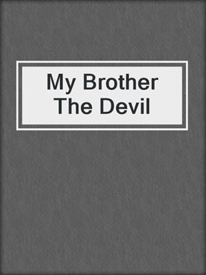 cover image of My Brother The Devil