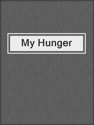 cover image of My Hunger