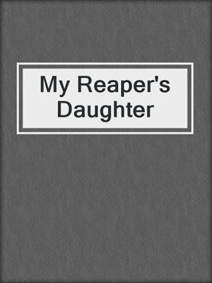 cover image of My Reaper's Daughter