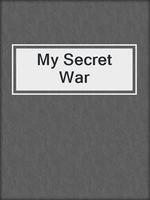 My Secret War