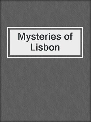 cover image of Mysteries of Lisbon