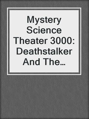 cover image of Mystery Science Theater 3000: Deathstalker And The Warriors From Hell