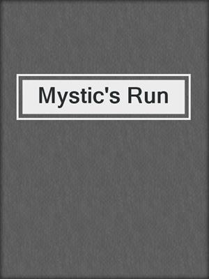 cover image of Mystic's Run