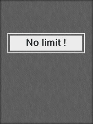 cover image of No limit !